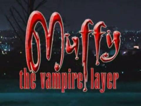 Muffy The Vampire Layer